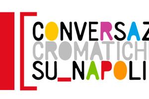 Conversazioni Cromatiche su Napoli